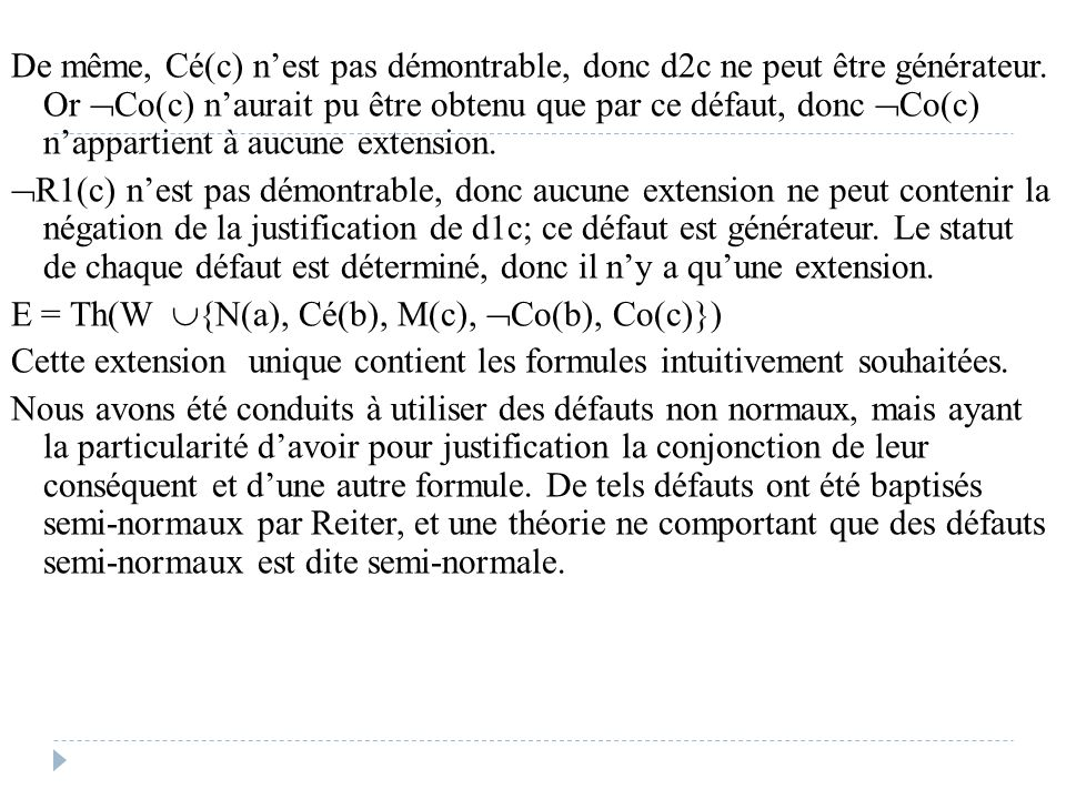 De même, Cé(c) n'est pas démontrable, donc d2c ne peut être générateur. Or  Co(c) n'aurait pu être obtenu que par ce défaut, donc  Co(c) n'appartien