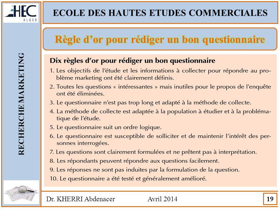ECOLE DES HAUTES ETUDES COMMERCIALES RECHERCHE MARKETING Dr. KHERRI Abdenacer Avril 2014 19