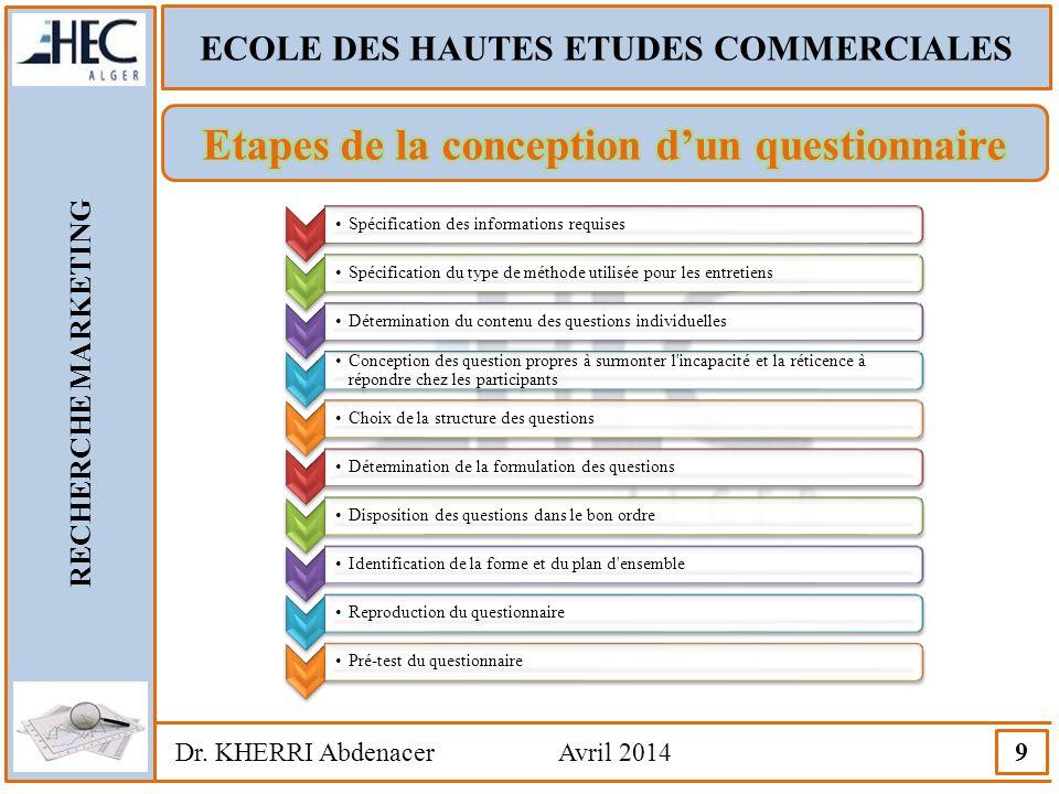 ECOLE DES HAUTES ETUDES COMMERCIALES RECHERCHE MARKETING Dr. KHERRI Abdenacer Avril 2014 9 Spécification des informations requisesSpécification du typ