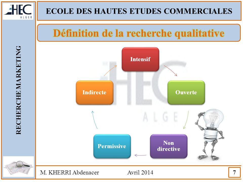 ECOLE DES HAUTES ETUDES COMMERCIALES RECHERCHE MARKETING M. KHERRI Abdenacer Avril 2014 38