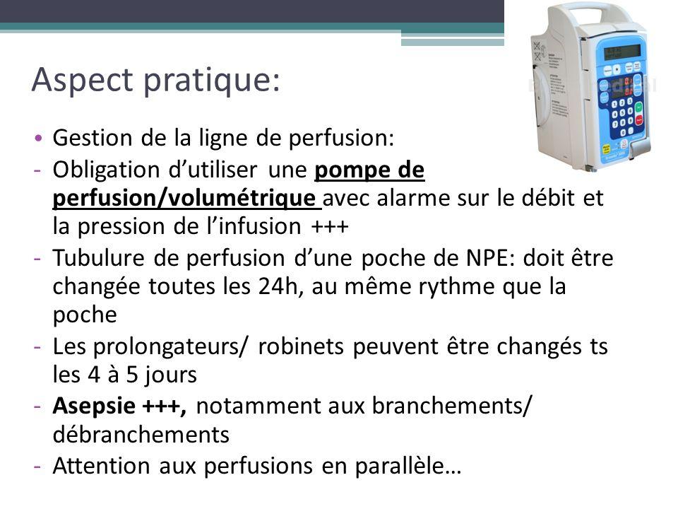 Aspect pratique: Gestion de la ligne de perfusion: -Obligation d'utiliser une pompe de perfusion/volumétrique avec alarme sur le débit et la pression
