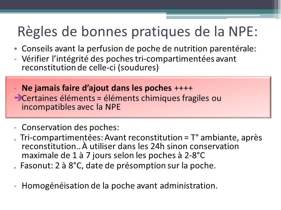 Règles de bonnes pratiques de la NPE: Conseils avant la perfusion de poche de nutrition parentérale: -Vérifier l'intégrité des poches tri-compartiment