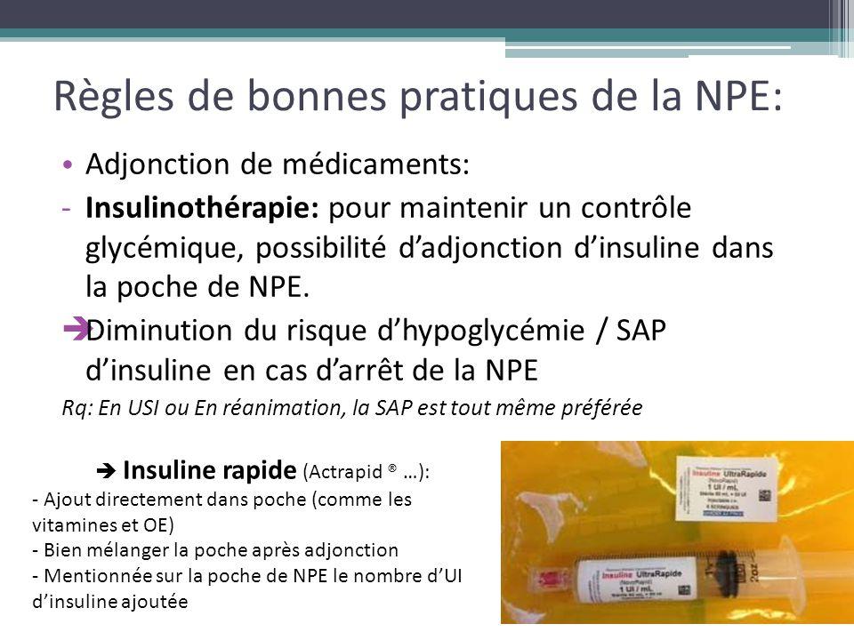 Règles de bonnes pratiques de la NPE: Adjonction de médicaments: -Insulinothérapie: pour maintenir un contrôle glycémique, possibilité d'adjonction d'