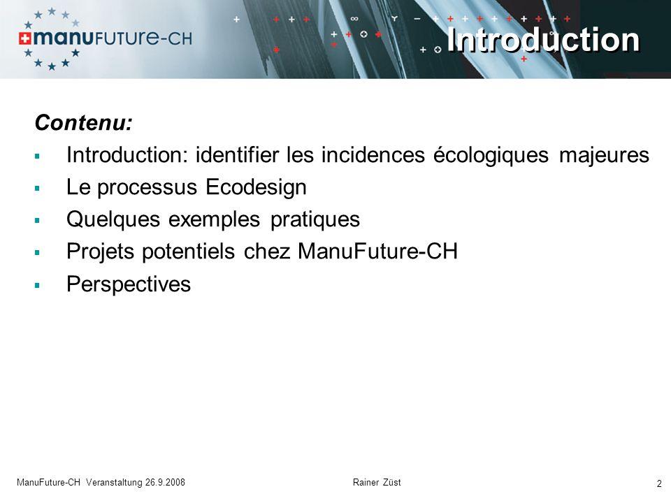 """Introduction 3 ManuFuture-CH Veranstaltung 26.9.2008 Rainer Züst Teneur énergétique """"Surf : Hypothèse: 5 kg matière synthétique; transformée Besoin énergétique: env."""