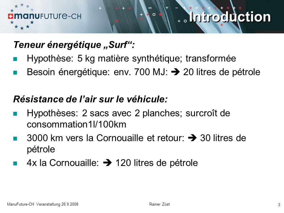 Introduction 4 ManuFuture-CH Veranstaltung 26.9.2008 Rainer Züst Questions de base chez Ecodesign:  Quel est l'objectif.