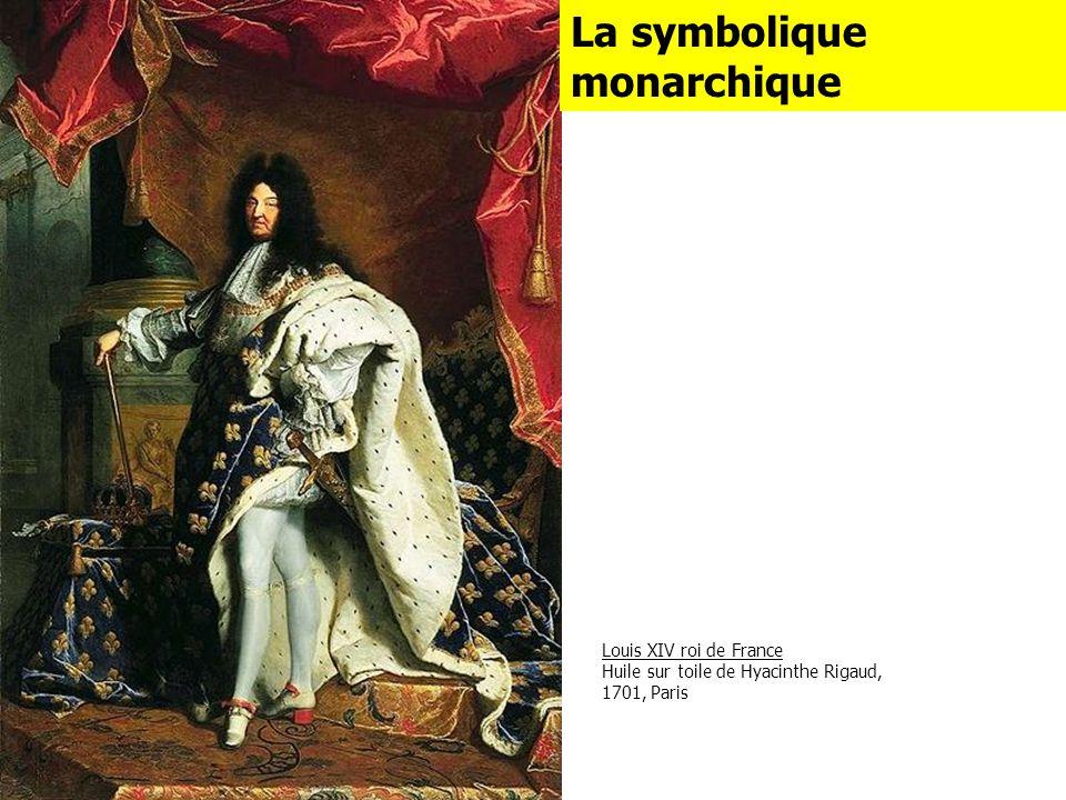 Louis XIV roi de France Huile sur toile de Hyacinthe Rigaud, 1701, Paris La symbolique monarchique