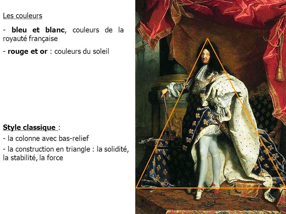 - bleu et blanc, couleurs de la royauté française - rouge et or : couleurs du soleil Les couleurs Style classique : - la colonne avec bas-relief - la