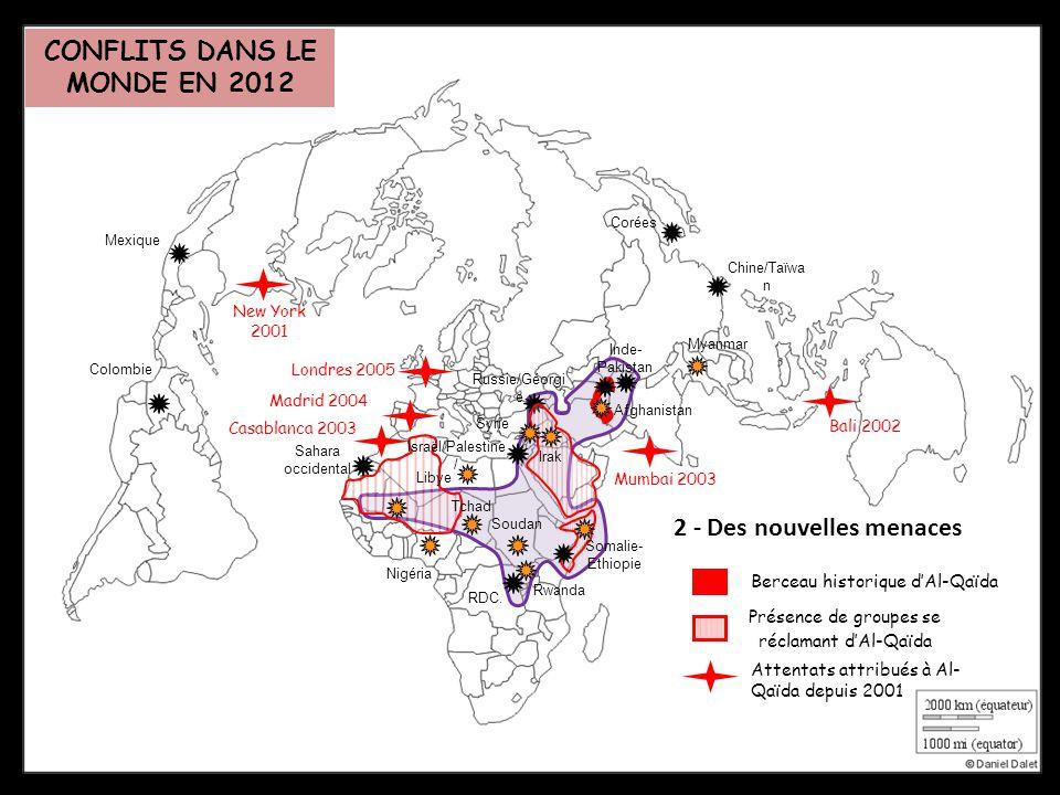 2 - Des nouvelles menaces Sahara occidental RDC. Russie/Géorgi e Afghanistan Inde- Pakistan Corées Chine/Taïwa n Mexique Colombie Nigéria Soudan Rwand