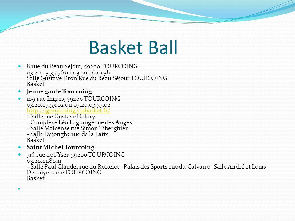 Basket Ball 8 rue du Beau Séjour, 59200 TOURCOING 03.20.03.35.56 ou 03.20.46.01.38 Salle Gustave Dron Rue du Beau Séjour TOURCOING Basket Jeune garde