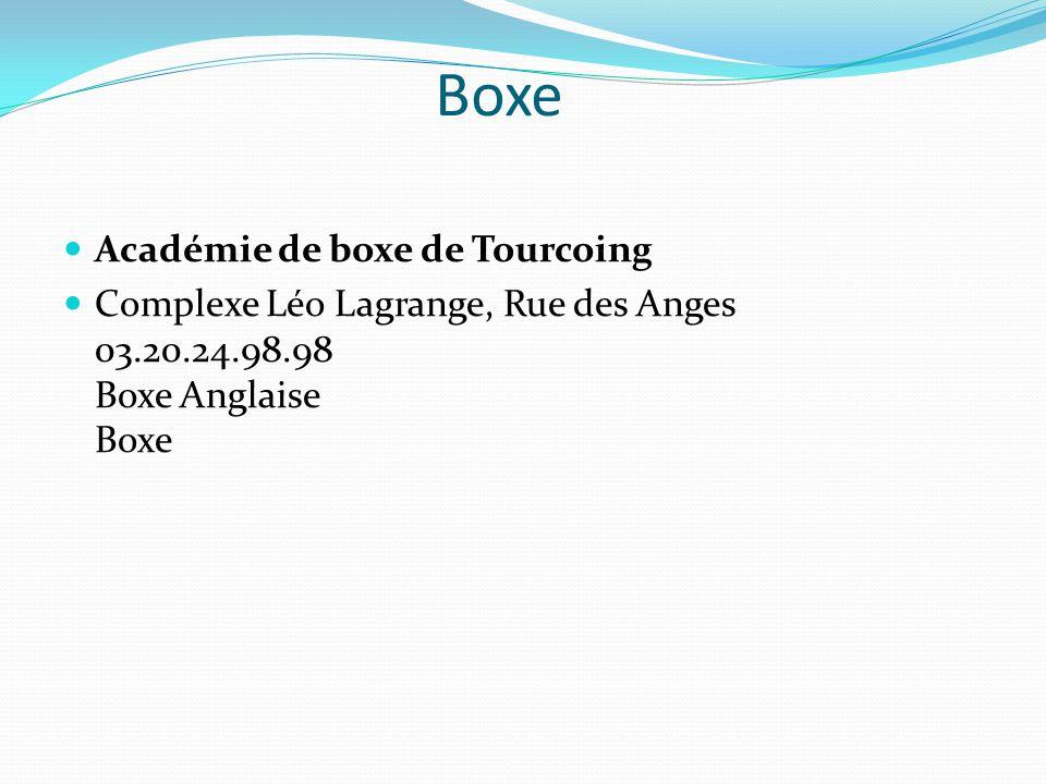 Boxe Académie de boxe de Tourcoing Complexe Léo Lagrange, Rue des Anges 03.20.24.98.98 Boxe Anglaise Boxe
