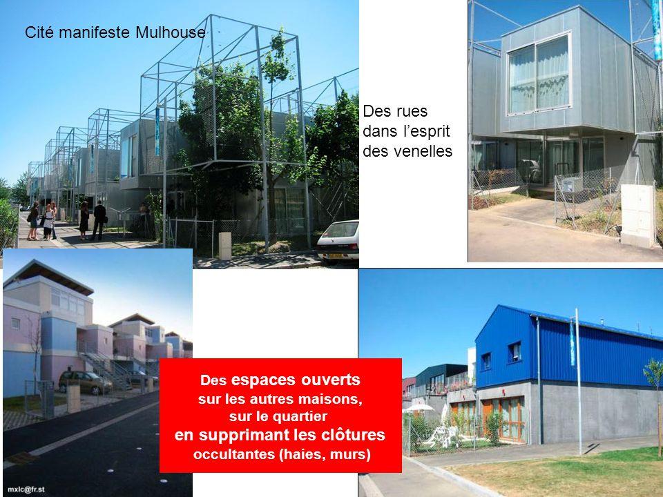 Des rues dans l'esprit des venelles Cité manifeste Mulhouse Des espaces ouverts sur les autres maisons, sur le quartier en supprimant les clôtures occ