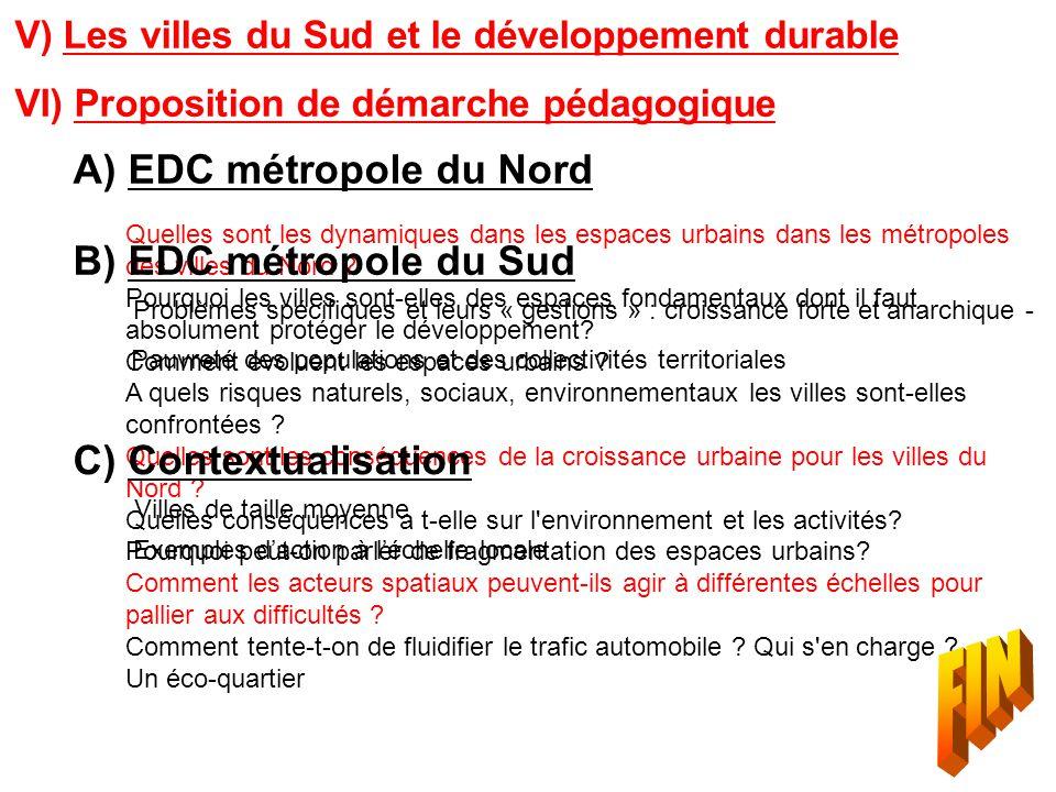 V) Les villes du Sud et le développement durable A) EDC métropole du Nord Quelles sont les dynamiques dans les espaces urbains dans les métropoles des