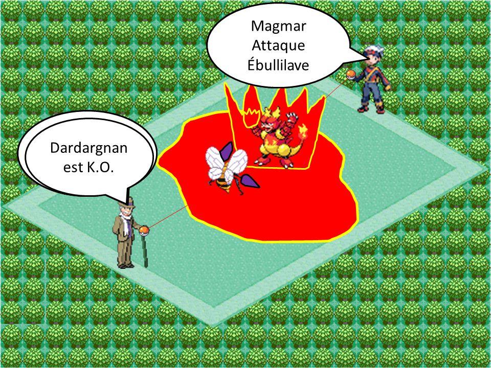 Magmar Attaque Poing de Feu Dardargnan Attaque Double-Dard Magmar Attaque Ébullilave Dardargnan Attaque Furie Dardargnan est K.O.