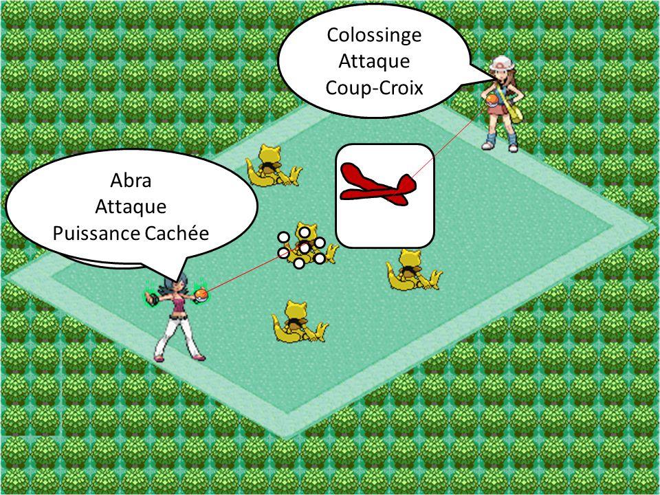 Abra Attaque Téléport Férosinge Attaque Balayage Abra Attaque Puissance Cachée Férosinge a évoluer en Colossinge Colossinge Attaque Coup-Croix
