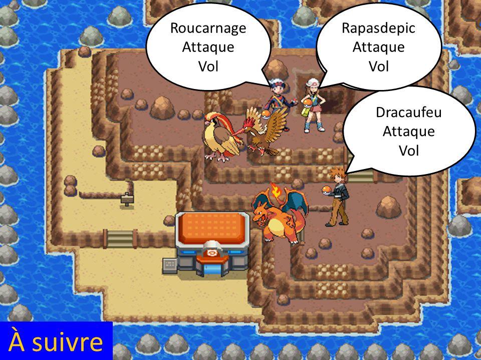 A plus Pierre on se voir a l'arène Dracaufeu Attaque Vol Vite a l'arène Roucarnage Attaque Vol Rapasdepic Attaque Vol À suivre