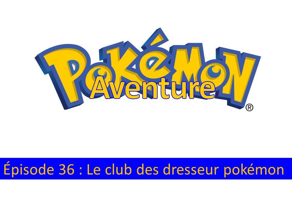 Épisode 36 : Le club des dresseur pokémon