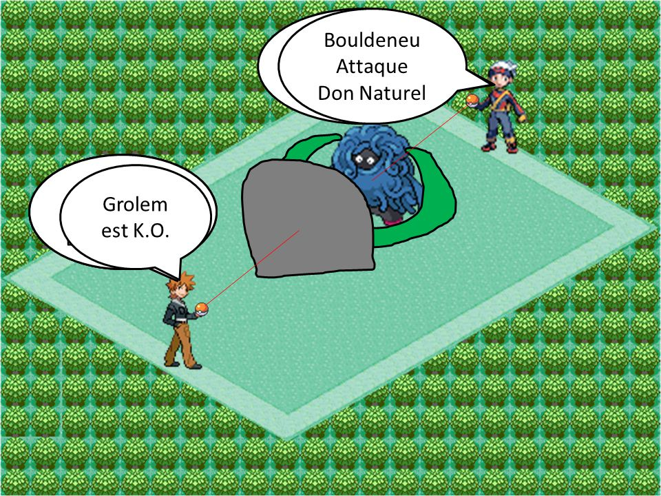 Bouldeneu Attaque Mega-Sangsue Grolem Attaque Boule Roc Bouldeneu Attaque Don Naturel Grolem Attaque Lame de Roc Grolem est K.O.