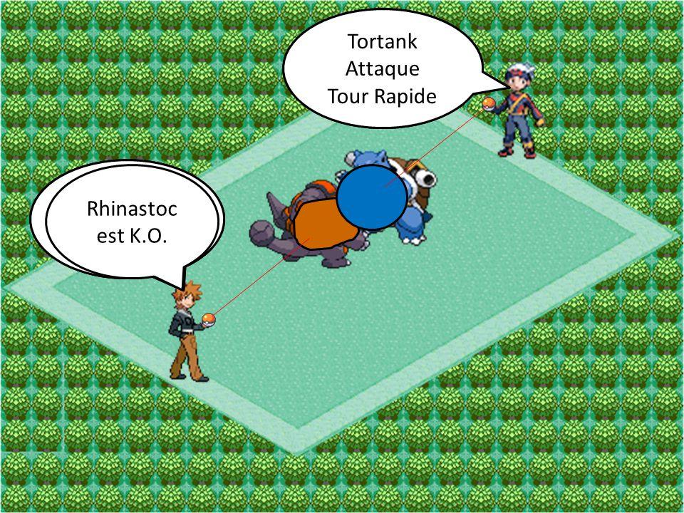 Tortank Attaque Tour Rapide Rhinastoc Attaque Tunnelier Tortank Attaque Tour Rapide Rhinastoc Attaque Roc-Boulet Rhinastoc est K.O.