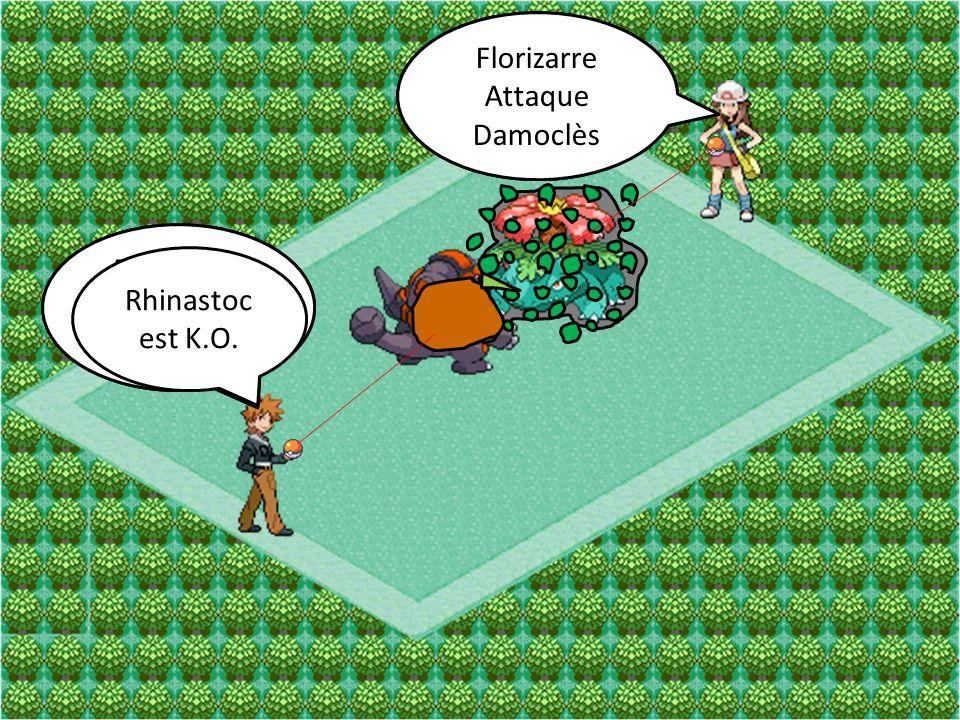 Florizarre Attaque Danse-Fleur Rhinastoc Attaque Roc-Boulet Florizarre Attaque Damoclès Rhinastoc Attaque Mégacorne Rhinastoc est K.O.