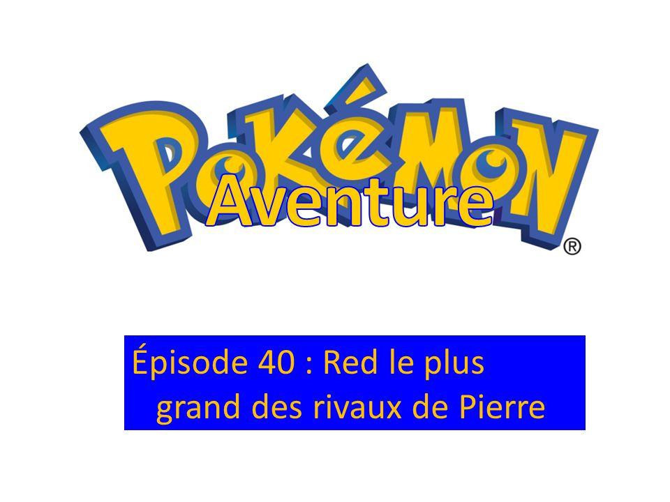 Épisode 40 : Red le plus grand des rivaux de Pierre
