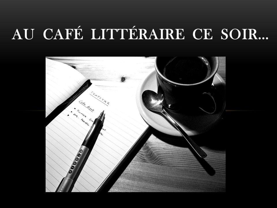 AU CAFÉ LITTÉRAIRE CE SOIR…