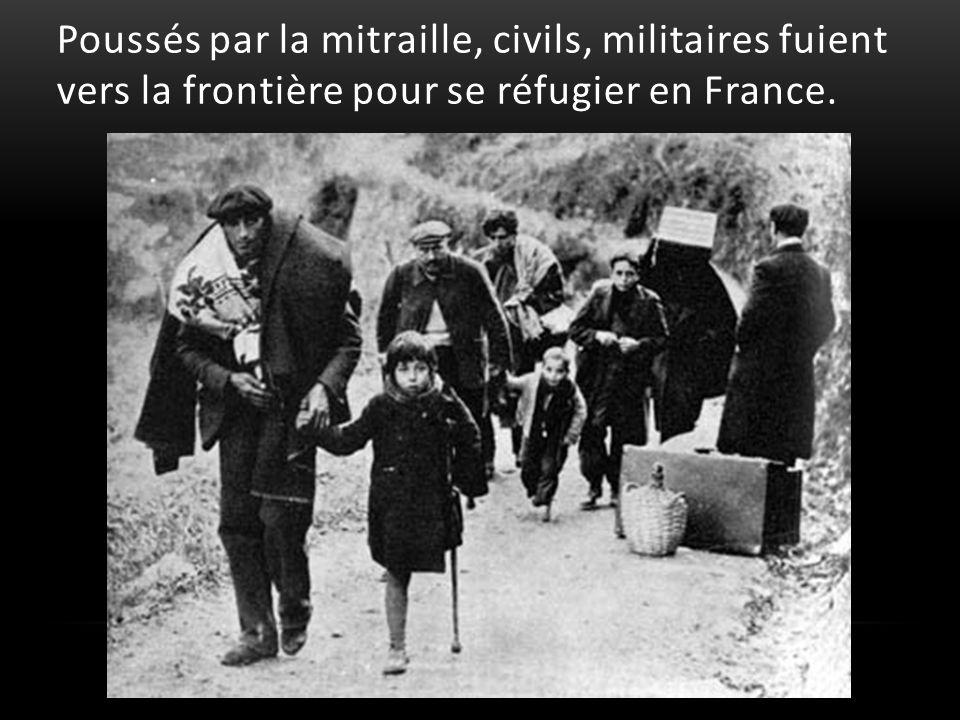 Poussés par la mitraille, civils, militaires fuient vers la frontière pour se réfugier en France.