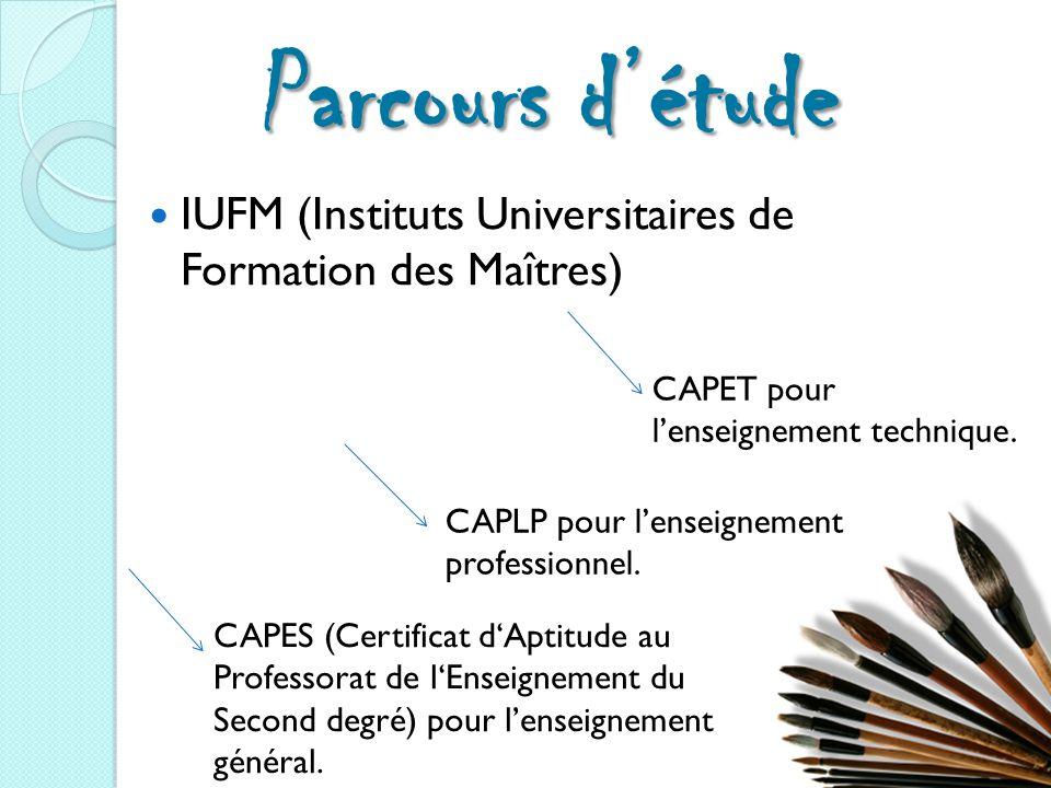 Parcours d'étude IUFM (Instituts Universitaires de Formation des Maîtres) CAPES (Certificat d'Aptitude au Professorat de l'Enseignement du Second degré) pour l'enseignement général.