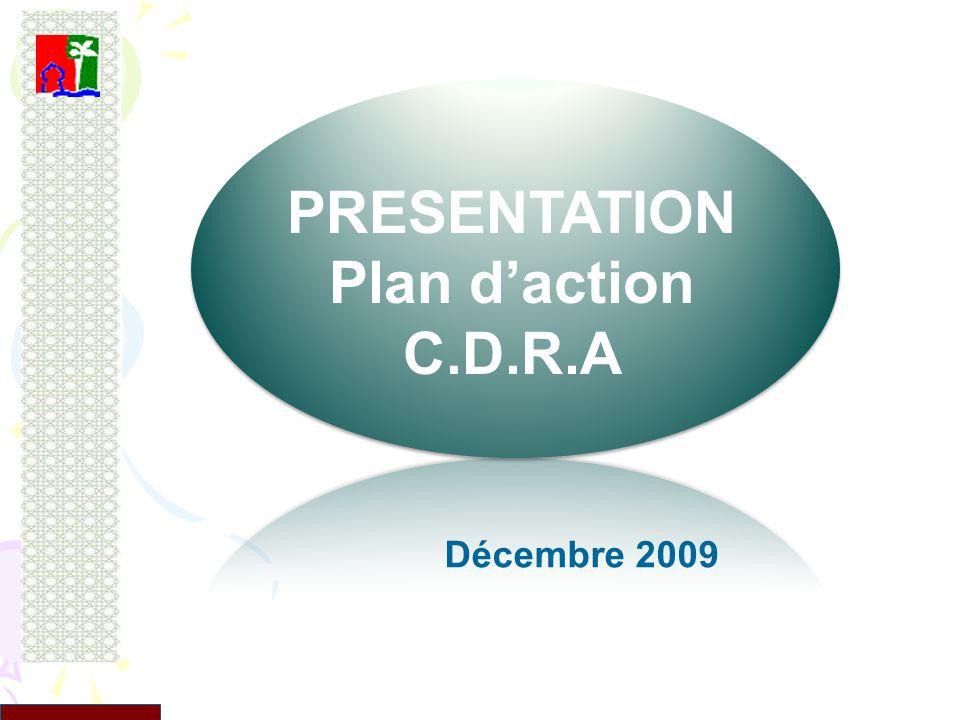 PRESENTATION Plan d'action C.D.R.A Décembre 2009