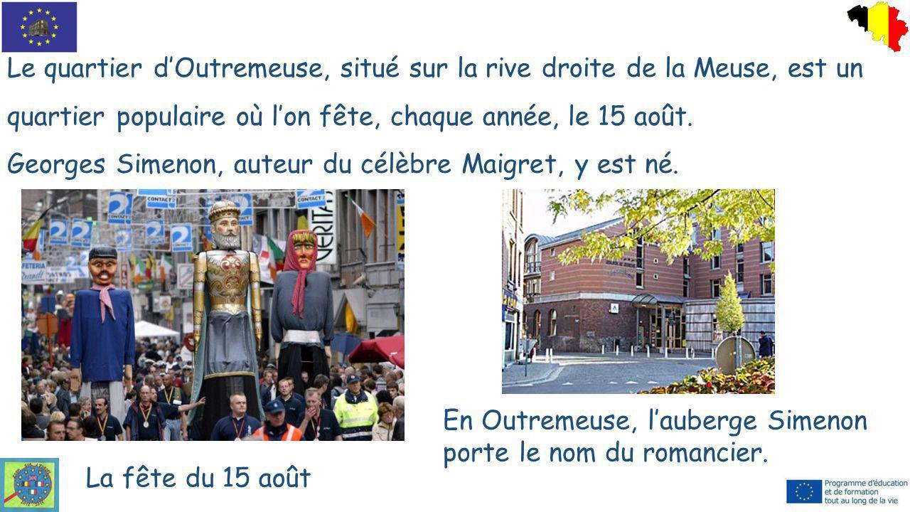 Le quartier d'Outremeuse, situé sur la rive droite de la Meuse, est un quartier populaire où l'on fête, chaque année, le 15 août. Georges Simenon, aut