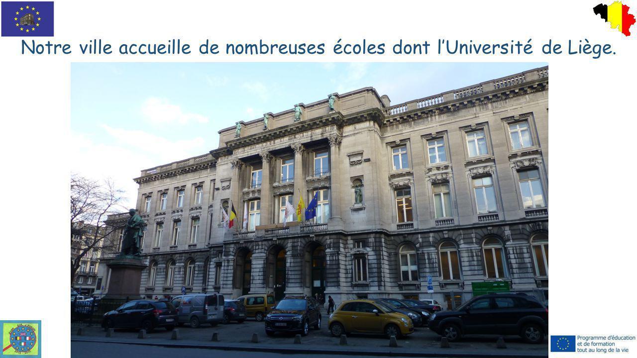 Notre ville accueille de nombreuses écoles dont l'Université de Liège.