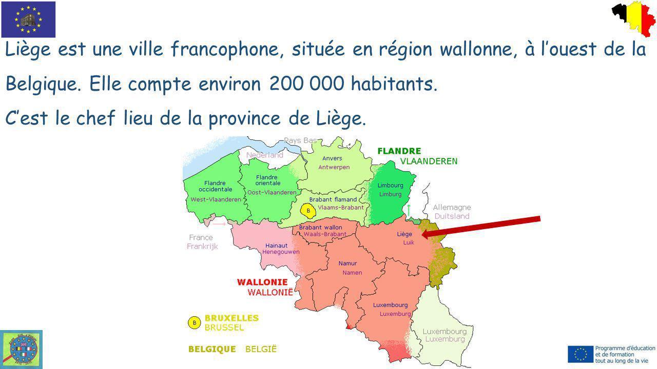 Liège est une ville francophone, située en région wallonne, à l'ouest de la Belgique. Elle compte environ 200 000 habitants. C'est le chef lieu de la