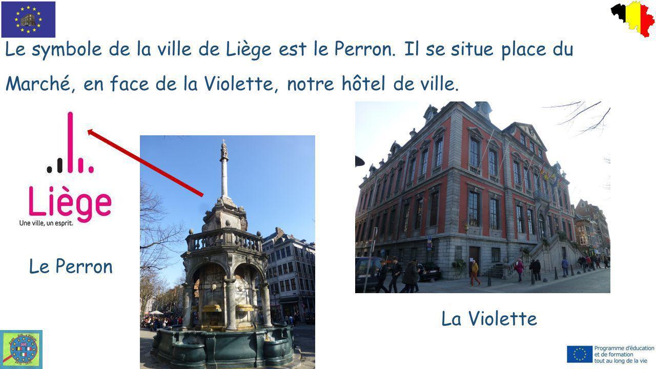 Le symbole de la ville de Liège est le Perron. Il se situe place du Marché, en face de la Violette, notre hôtel de ville. Le Perron La Violette