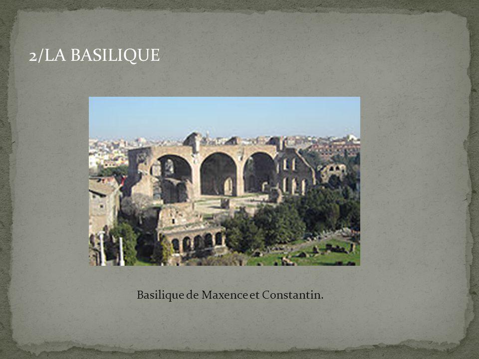 2/LA BASILIQUE Basilique de Maxence et Constantin.
