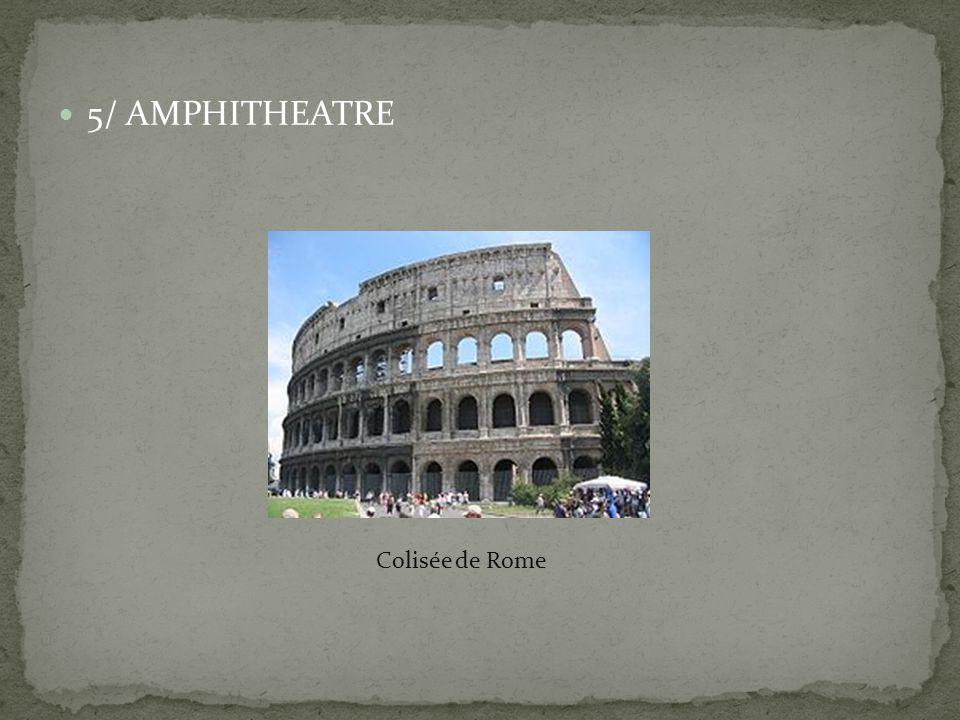 5/ AMPHITHEATRE Colisée de Rome