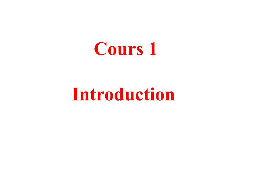Cours 1 Introduction