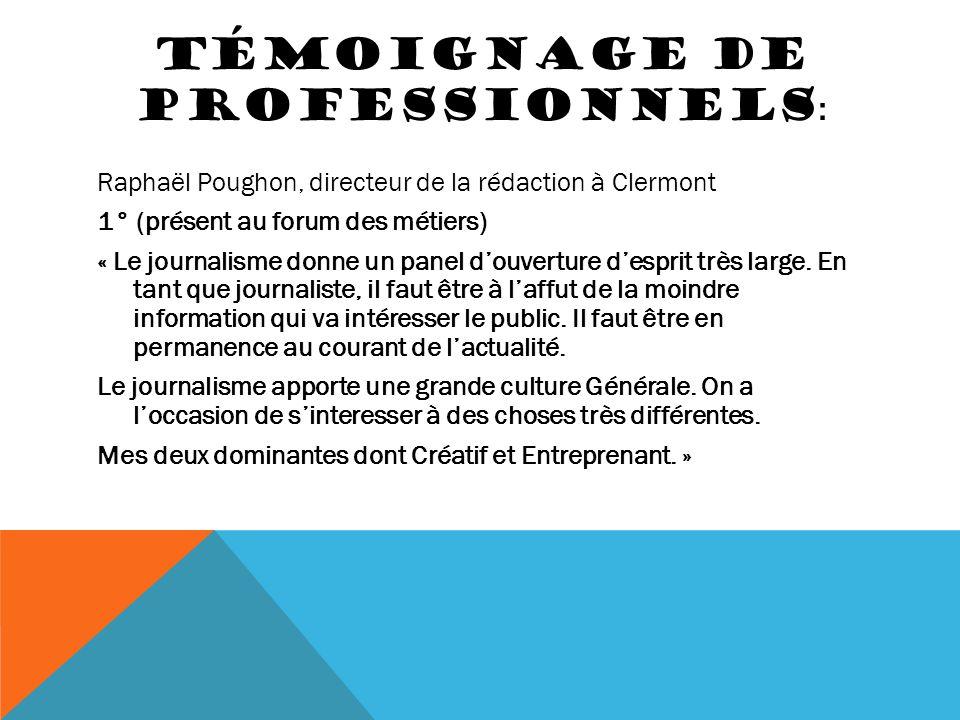 TÉMOIGNAGE DE PROFESSIONNELS : Raphaël Poughon, directeur de la rédaction à Clermont 1° (présent au forum des métiers) « Le journalisme donne un panel