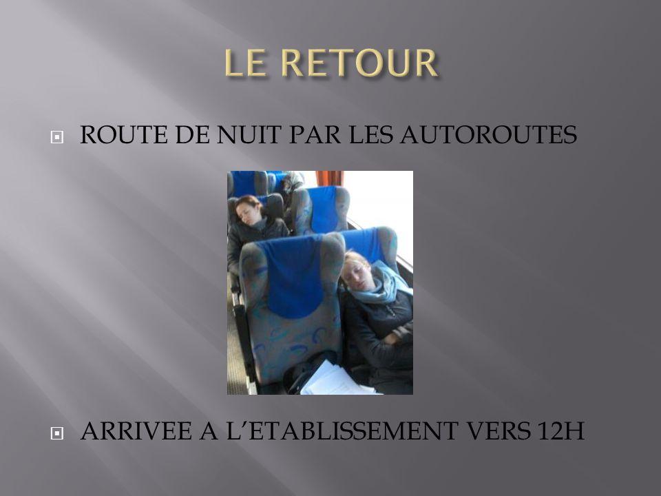  ROUTE DE NUIT PAR LES AUTOROUTES  ARRIVEE A L'ETABLISSEMENT VERS 12H