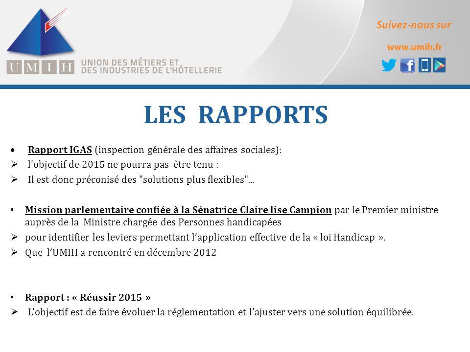 Suivez-nous sur LES RAPPORTS  Rapport IGAS (inspection générale des affaires sociales):  l objectif de 2015 ne pourra pas être tenu :  Il est donc préconisé des solutions plus flexibles ...