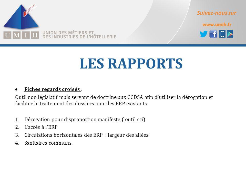 Suivez-nous sur LES RAPPORTS  Fiches regards croisés : Outil non législatif mais servant de doctrine aux CCDSA afin d'utiliser la dérogation et faciliter le traitement des dossiers pour les ERP existants.