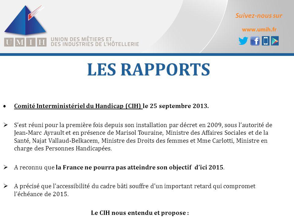 Suivez-nous sur LES RAPPORTS  Comité Interministériel du Handicap (CIH) le 25 septembre 2013.  S'est réuni pour la première fois depuis son installa