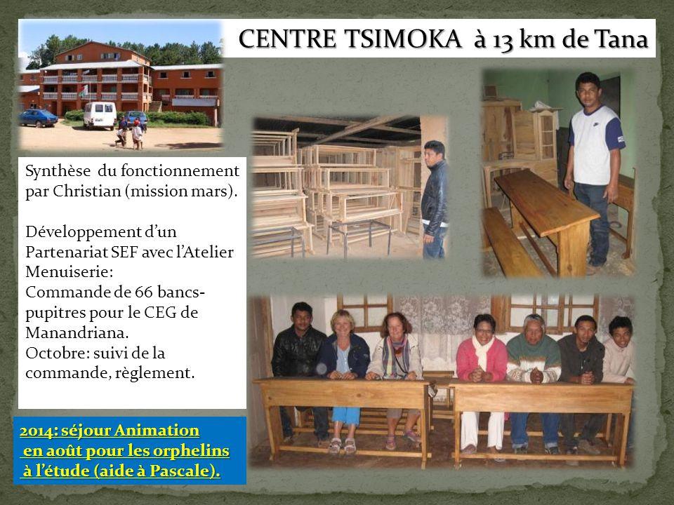 CENTRE TSIMOKA à 13 km de Tana CENTRE TSIMOKA à 13 km de Tana Synthèse du fonctionnement par Christian (mission mars). Développement d'un Partenariat