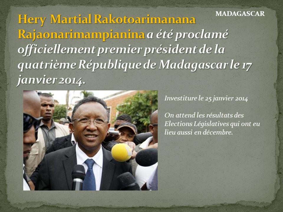 Investiture le 25 janvier 2014 On attend les résultats des Elections Législatives qui ont eu lieu aussi en décembre. MADAGASCAR
