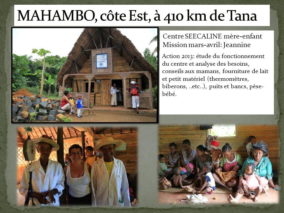 Centre SEECALINE mère-enfant Mission mars-avril: Jeannine Action 2013: étude du fonctionnement du centre et analyse des besoins, conseils aux mamans,