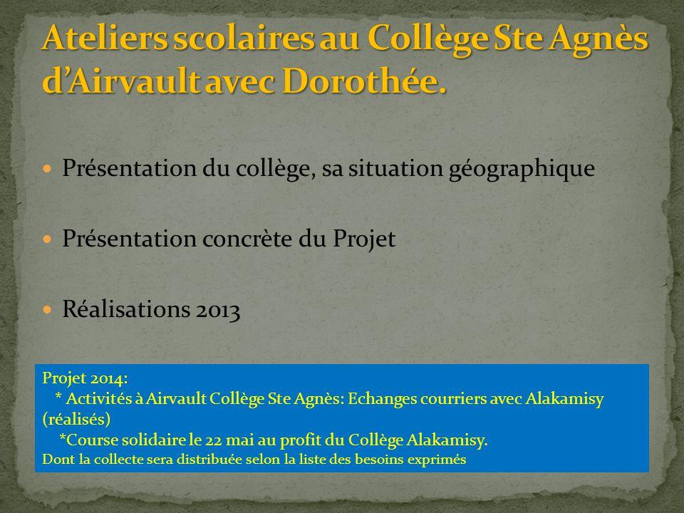 Présentation du collège, sa situation géographique Présentation concrète du Projet Réalisations 2013 Projet 2014: * Activités à Airvault Collège Ste A