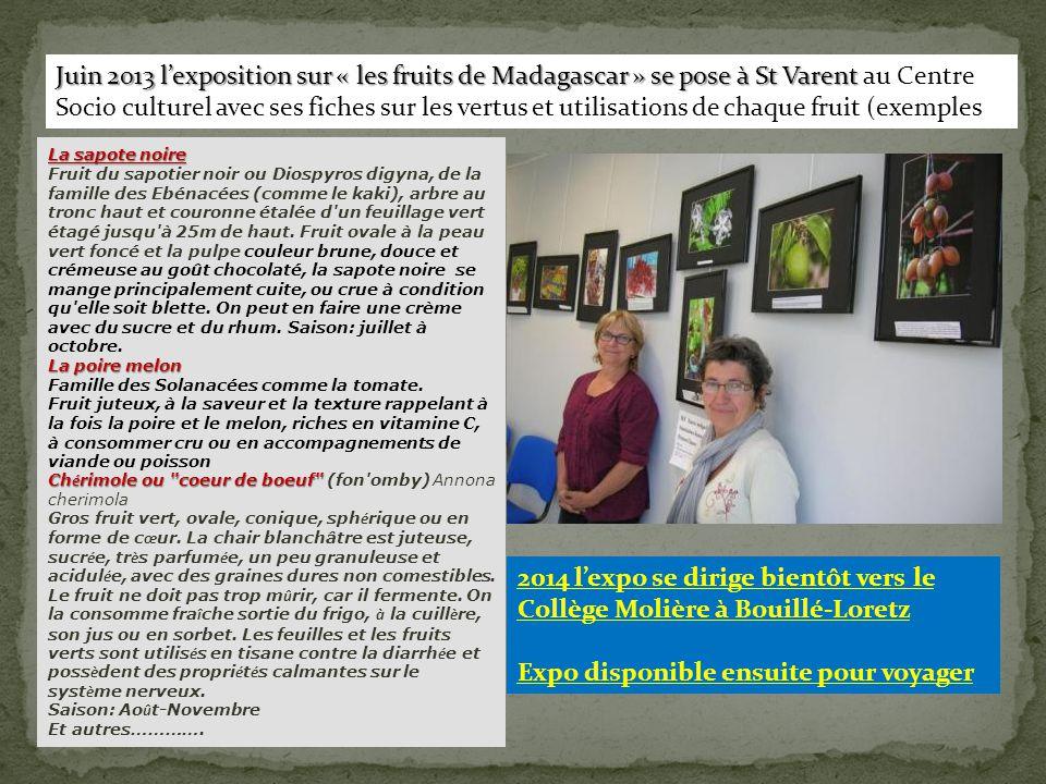 Juin 2013 l'exposition sur « les fruits de Madagascar » se pose à St Varent Juin 2013 l'exposition sur « les fruits de Madagascar » se pose à St Varen