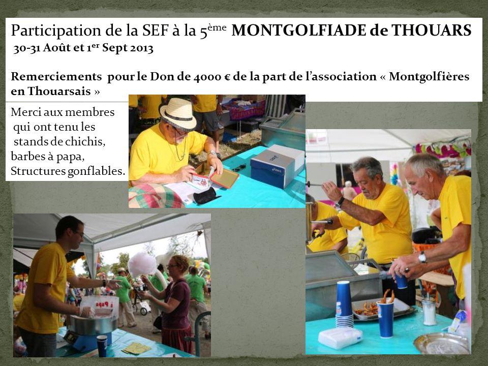 Participation de la SEF à la 5 ème MONTGOLFIADE de THOUARS 30-31 Août et 1 er Sept 2013 Remerciements pour le Don de 4000 € de la part de l'associatio