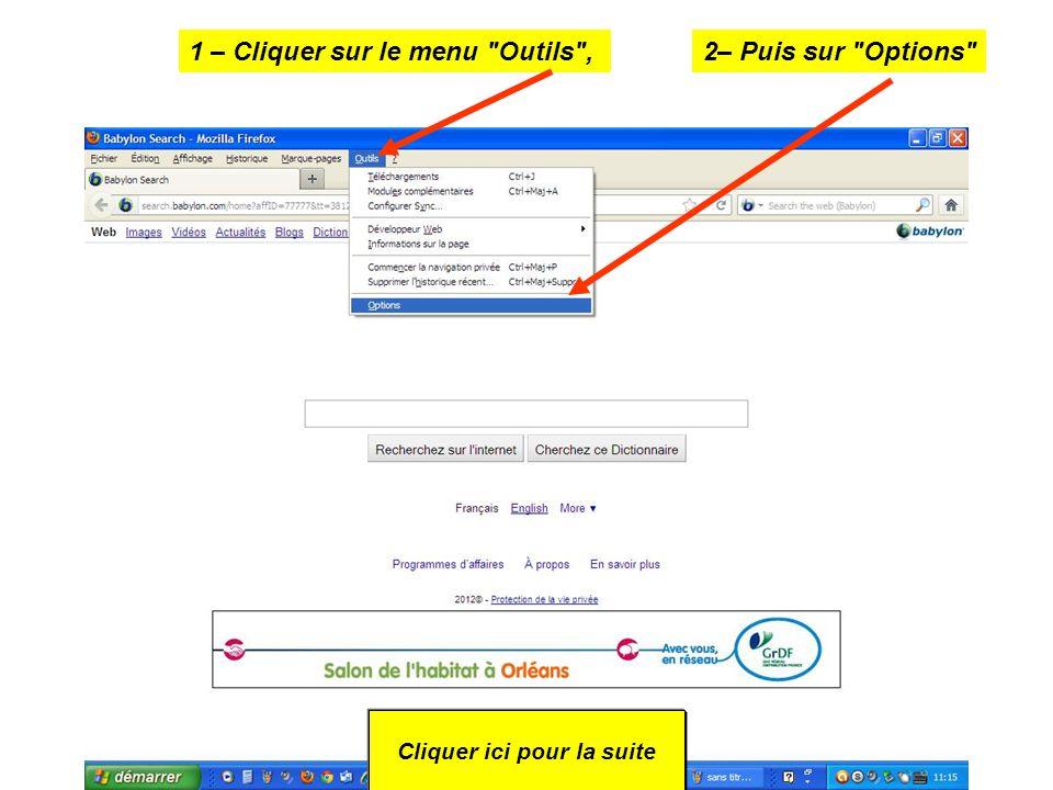 1 – Cliquer sur le menu Outils , Cliquer ici pour la suite 2– Puis sur Options