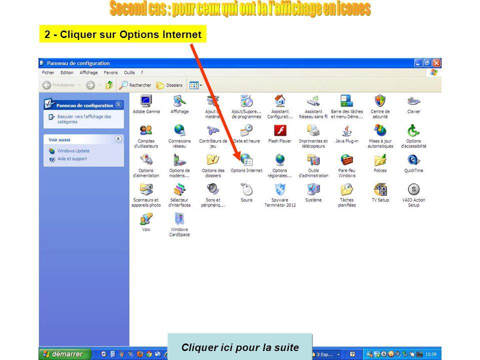 Cliquer ici pour la suite 3 - Cliquer sur Options Internet