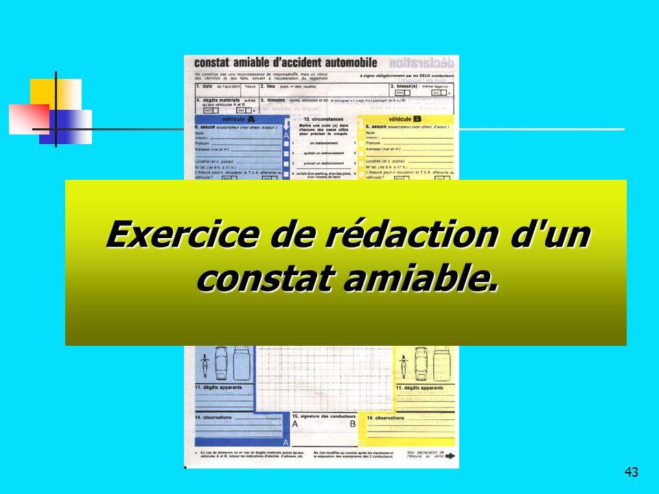 Exercice de rédaction d'un constat amiable. 43