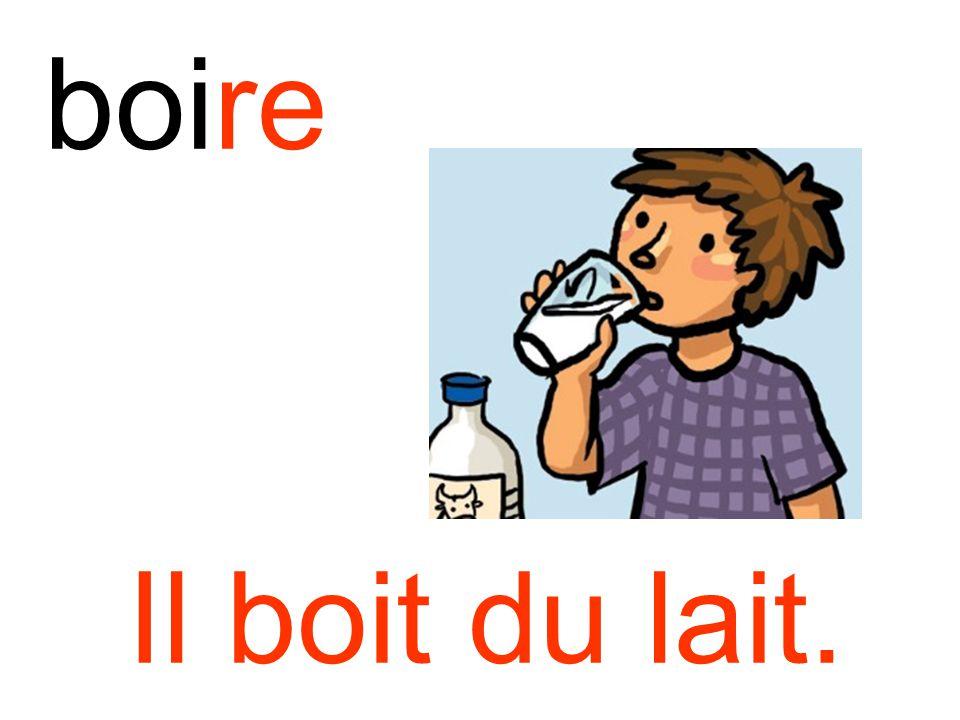 boire Il boit du lait.